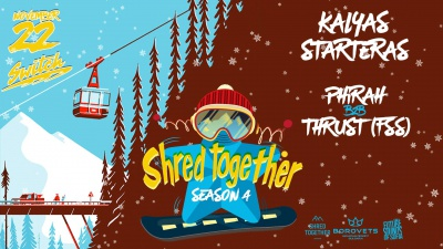 Shred Together Season 4 (Sofia, November 22)